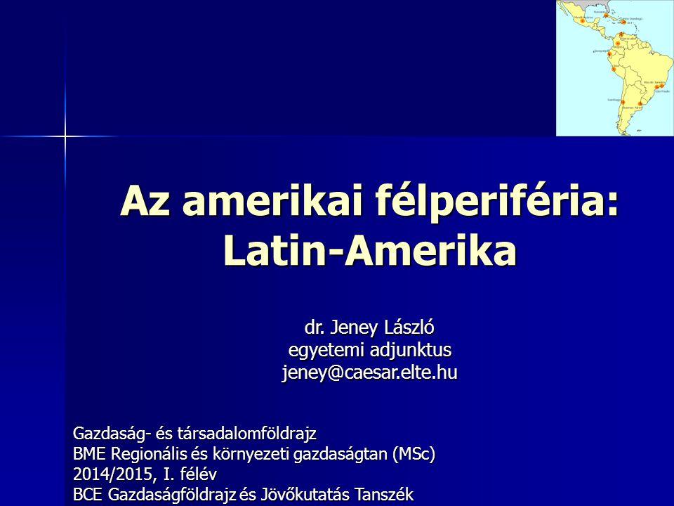 Az amerikai félperiféria: Latin-Amerika