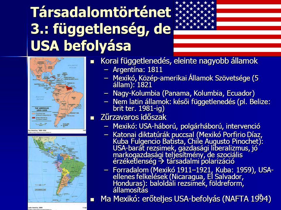 Társadalomtörténet 3.: függetlenség, de USA befolyása