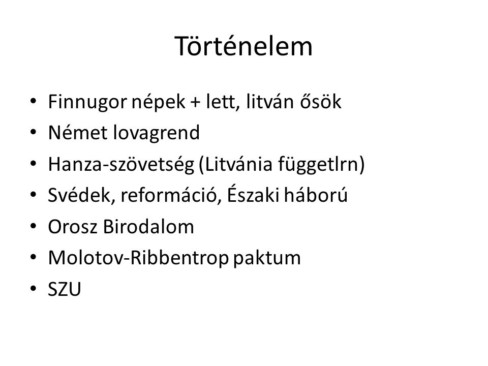 Történelem Finnugor népek + lett, litván ősök Német lovagrend