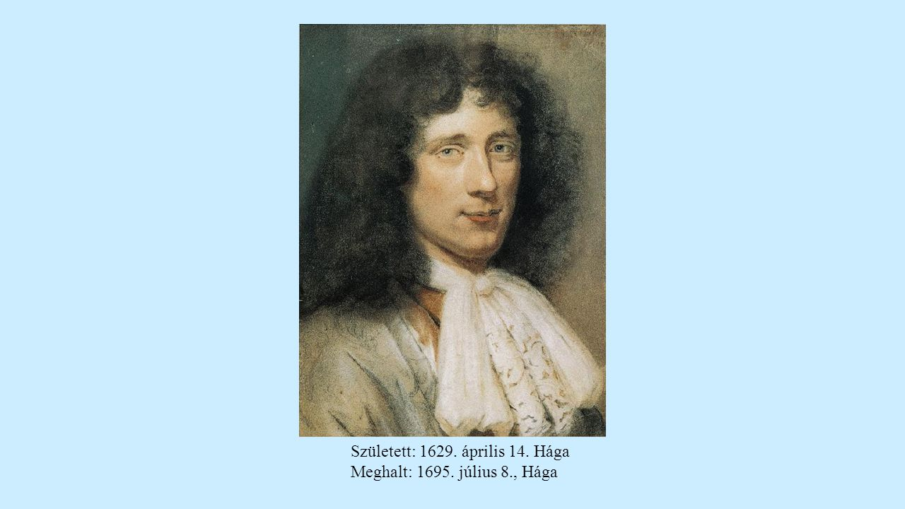 Született: 1629. április 14. Hága Meghalt: 1695. július 8., Hága