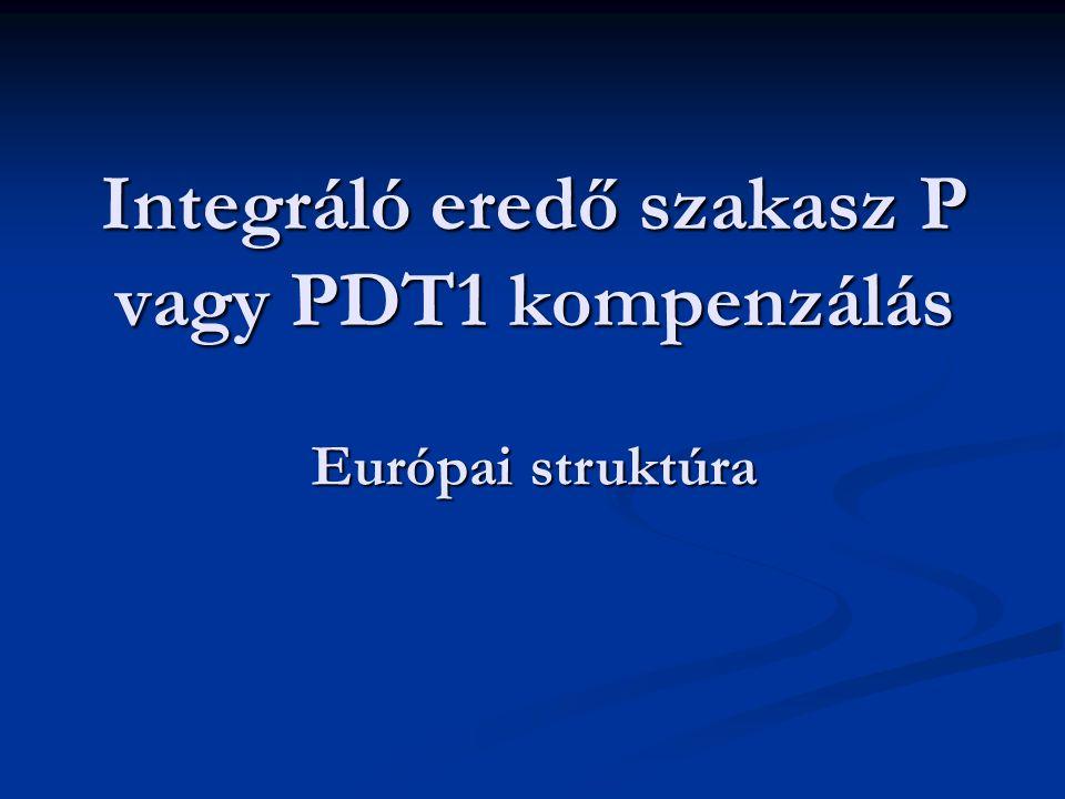 Integráló eredő szakasz P vagy PDT1 kompenzálás