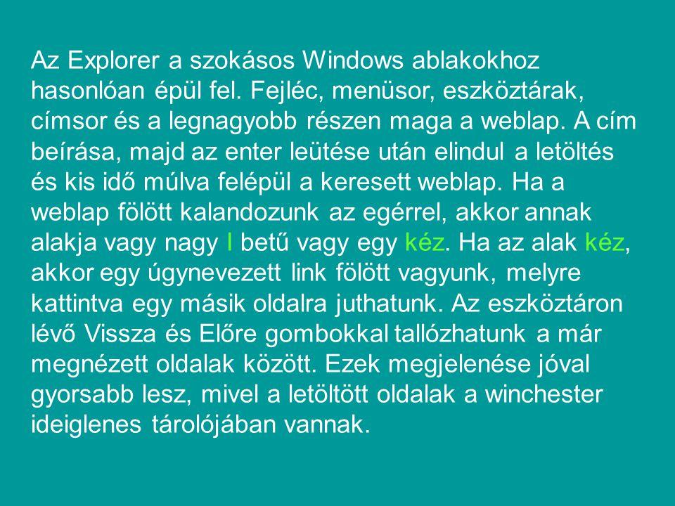 Az Explorer a szokásos Windows ablakokhoz hasonlóan épül fel