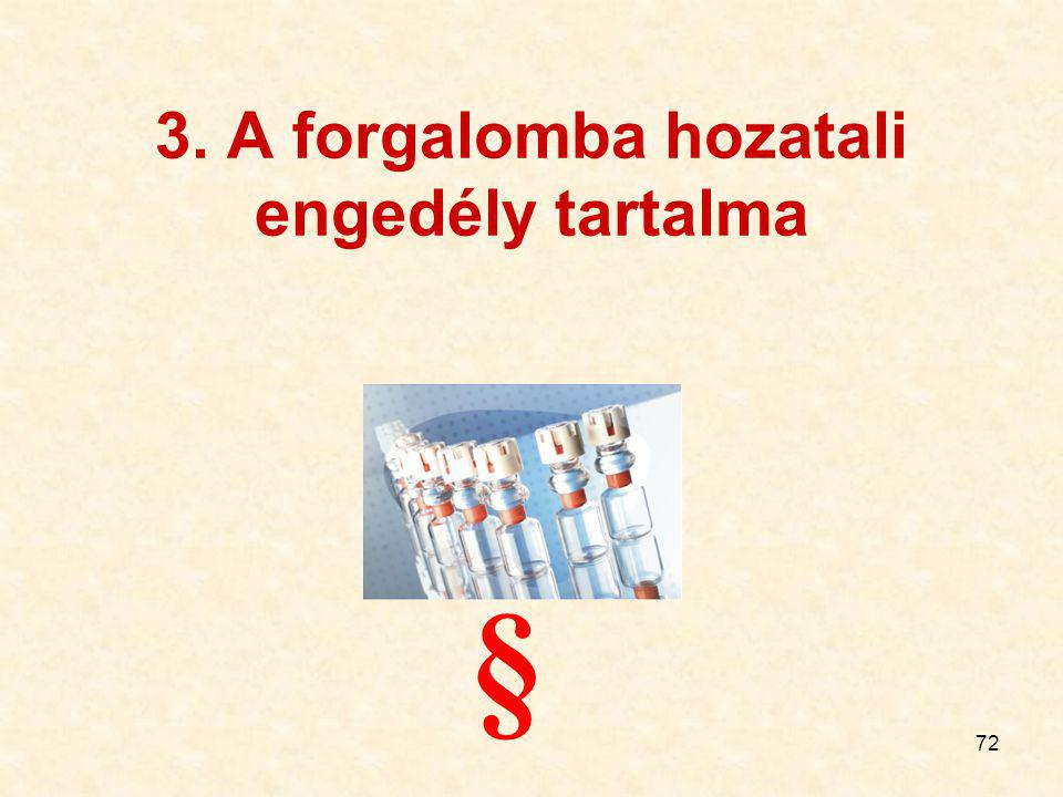3. A forgalomba hozatali engedély tartalma