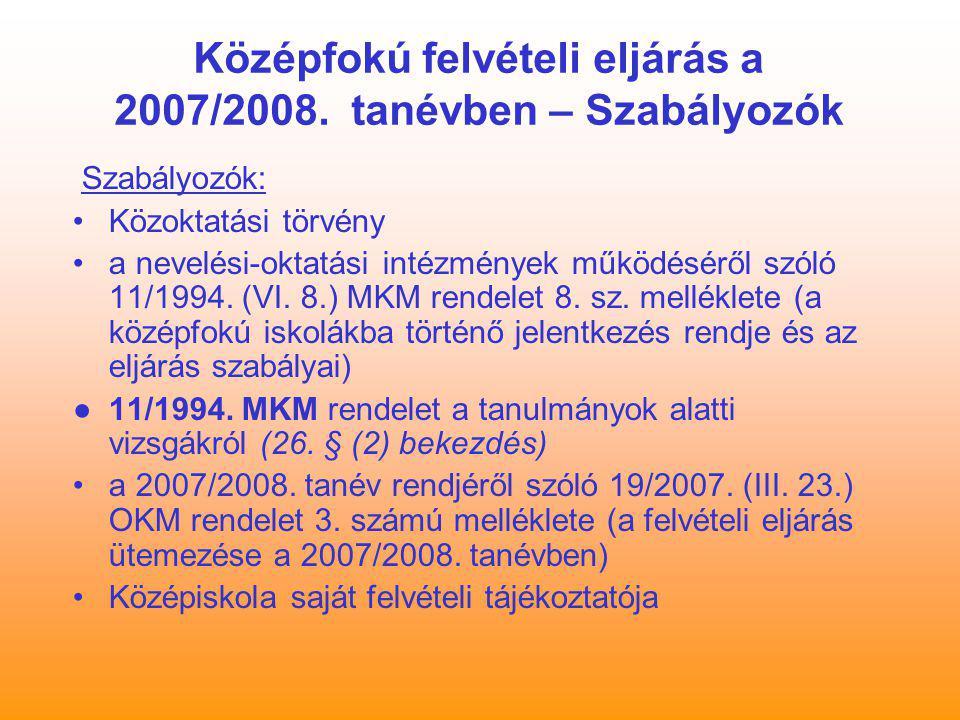 Középfokú felvételi eljárás a 2007/2008. tanévben – Szabályozók