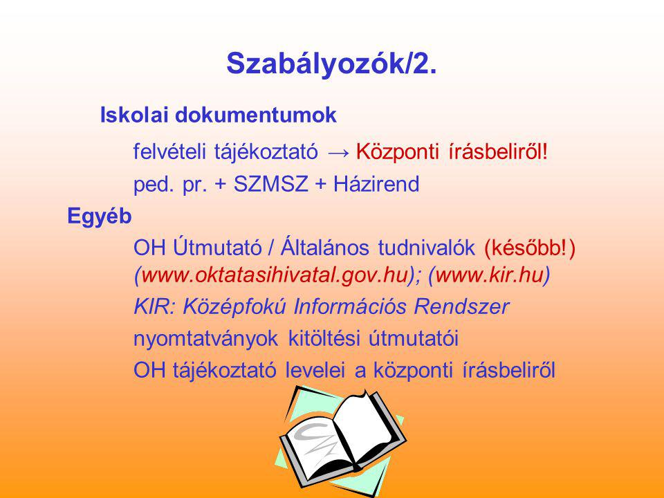 Szabályozók/2. felvételi tájékoztató → Központi írásbeliről!