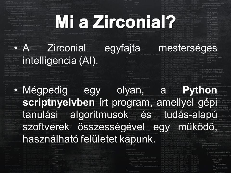 Mi a Zirconial A Zirconial egyfajta mesterséges intelligencia (AI).