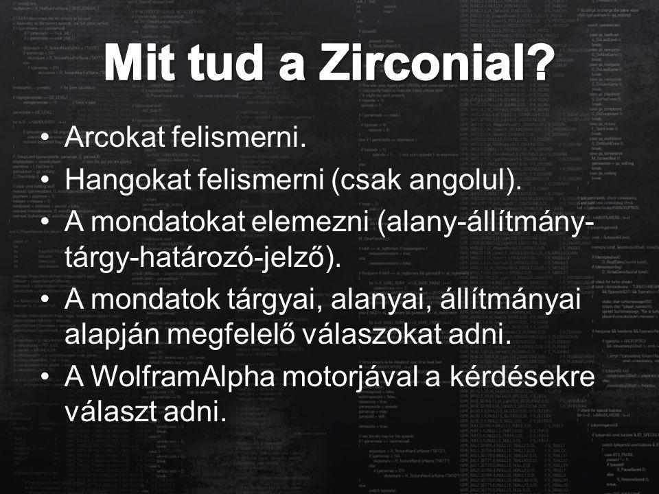 Mit tud a Zirconial Arcokat felismerni.