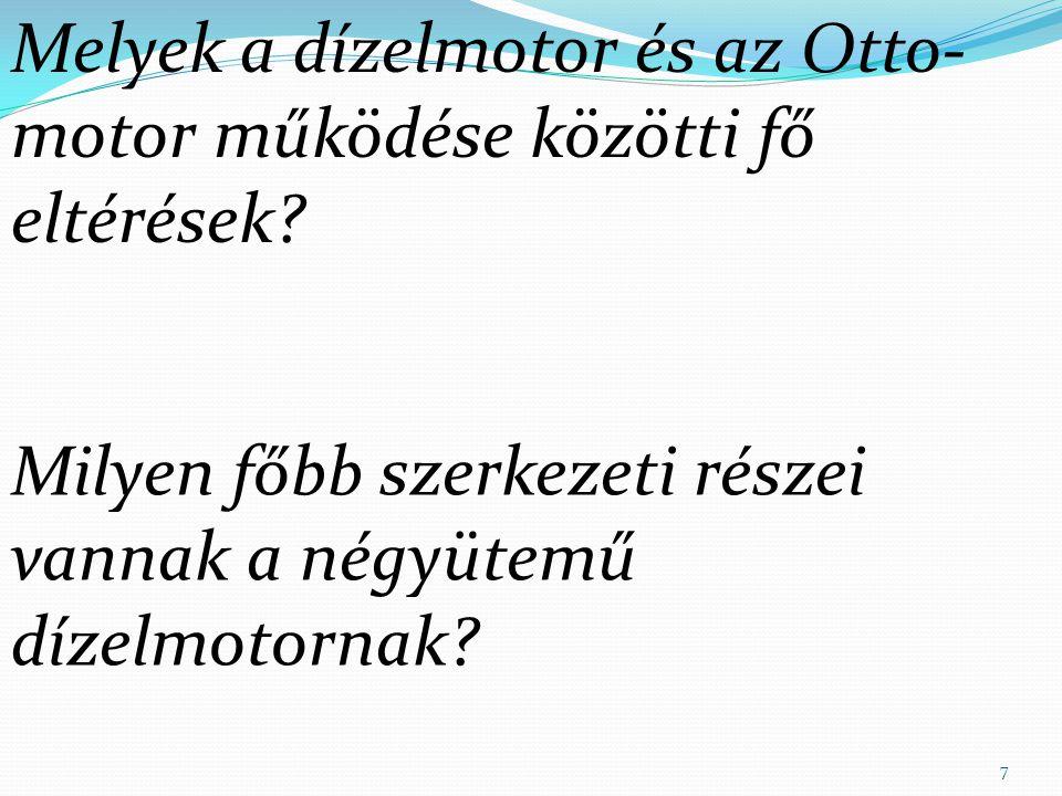 Melyek a dízelmotor és az Otto-motor működése közötti fő eltérések