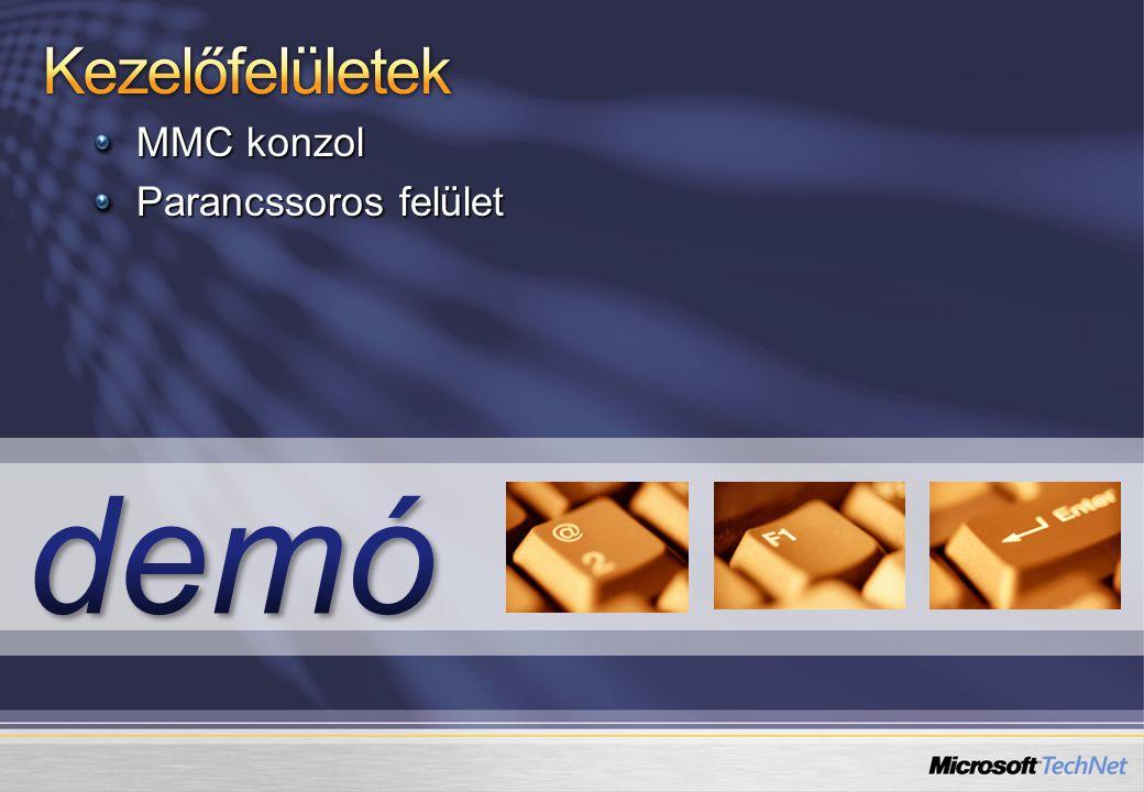 Kezelőfelületek MMC konzol Parancssoros felület demó