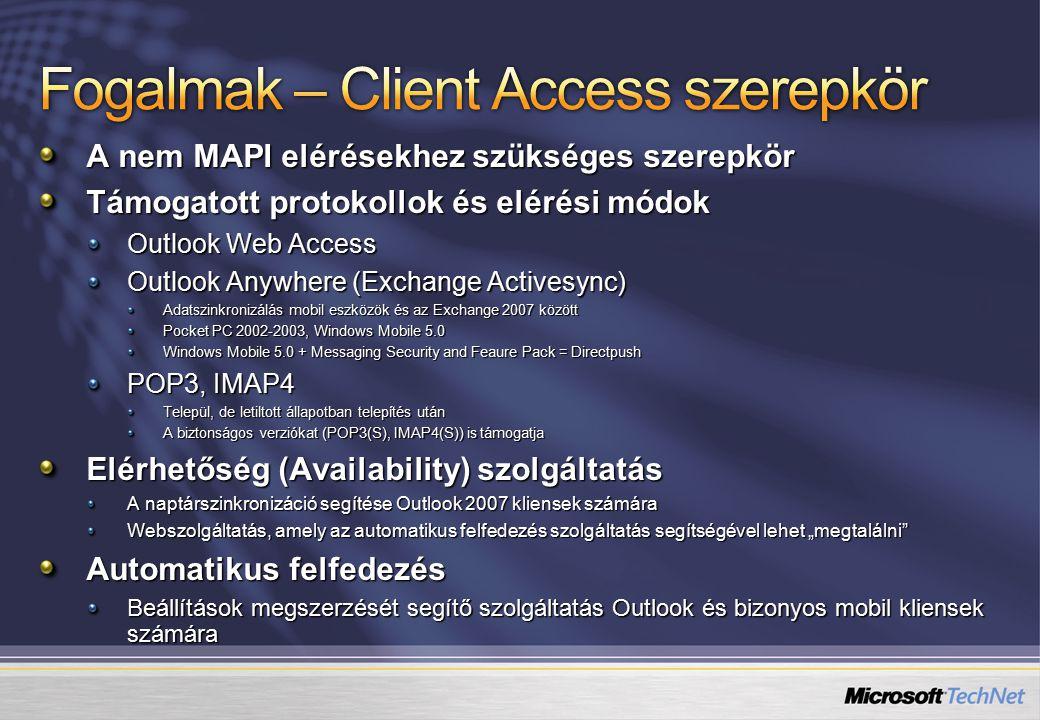 Fogalmak – Client Access szerepkör