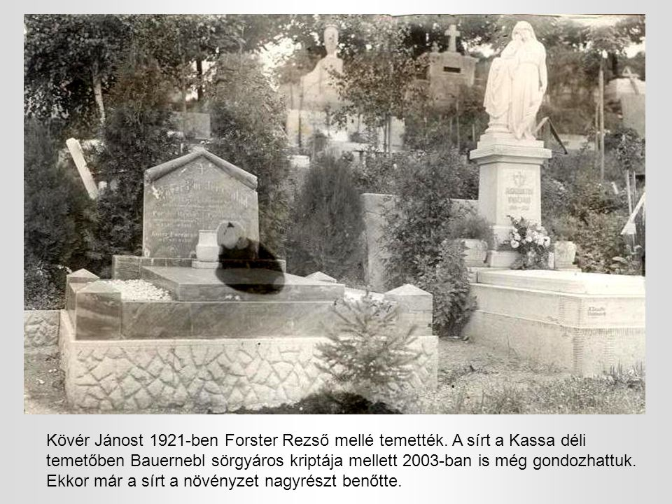 Kövér Jánost 1921-ben Forster Rezső mellé temették