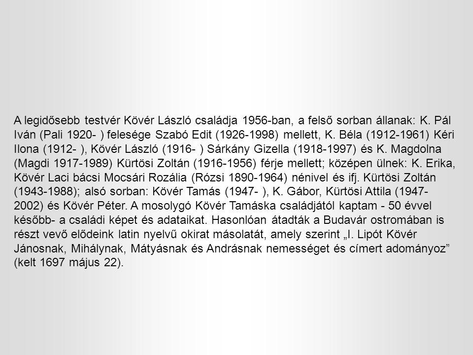 A legidősebb testvér Kövér László családja 1956-ban, a felső sorban állanak: K.