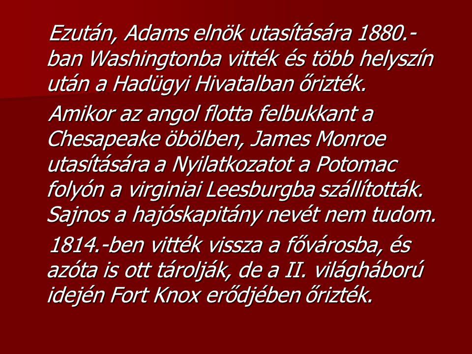 Ezután, Adams elnök utasítására 1880