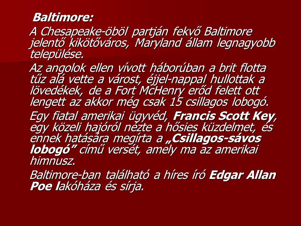 Baltimore: A Chesapeake-öböl partján fekvő Baltimore jelentő kikötőváros, Maryland állam legnagyobb települése.