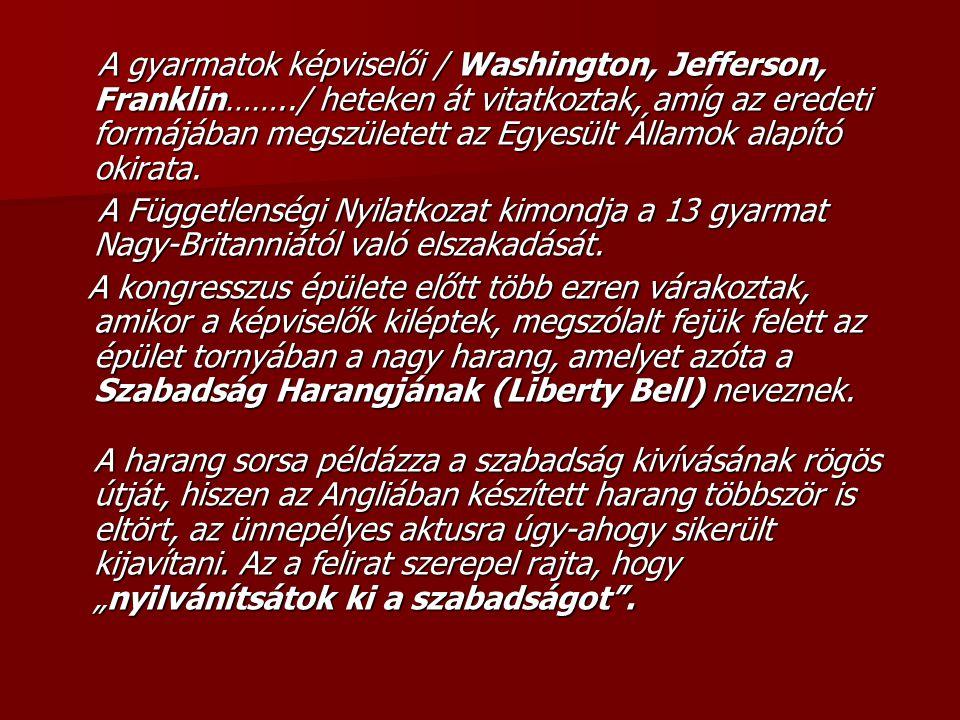 A gyarmatok képviselői / Washington, Jefferson, Franklin……