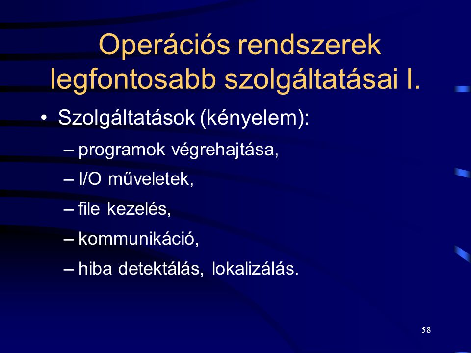 Operációs rendszerek legfontosabb szolgáltatásai I.