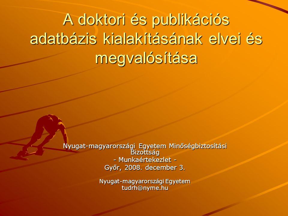 Prof. Dr. Neményi Miklós tudományos és külügyi rektorhelyettes A doktori és publikációs adatbázis kialakításának elvei és megvalósítása