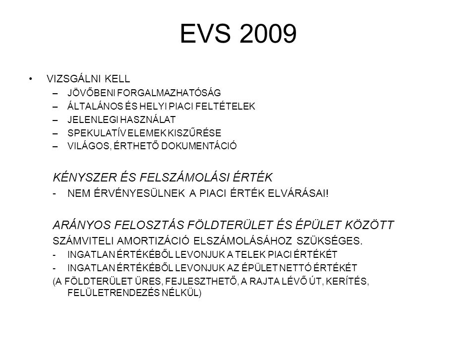 EVS 2009 KÉNYSZER ÉS FELSZÁMOLÁSI ÉRTÉK