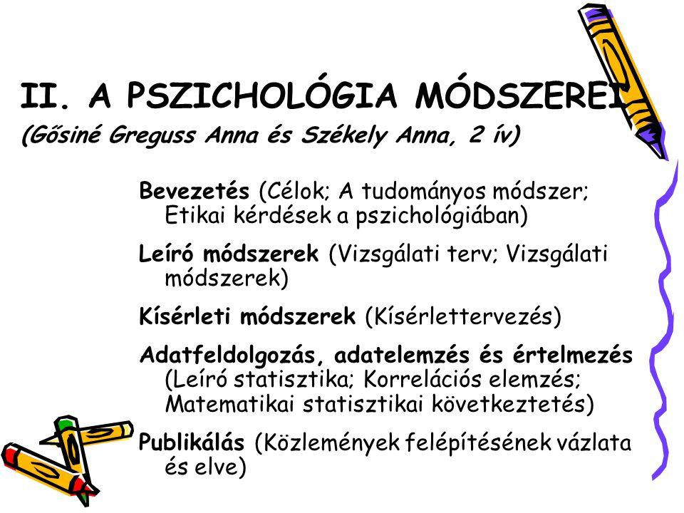 II. A PSZICHOLÓGIA MÓDSZEREI (Gősiné Greguss Anna és Székely Anna, 2 ív)