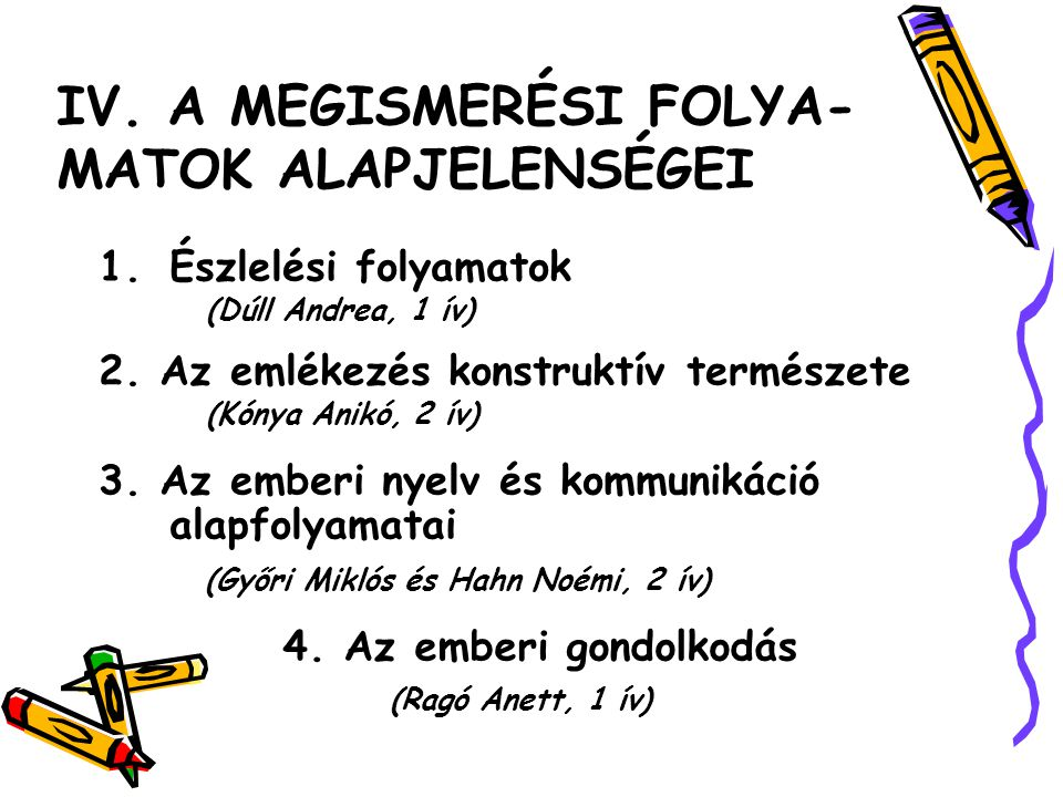 IV. A MEGISMERÉSI FOLYA- MATOK ALAPJELENSÉGEI