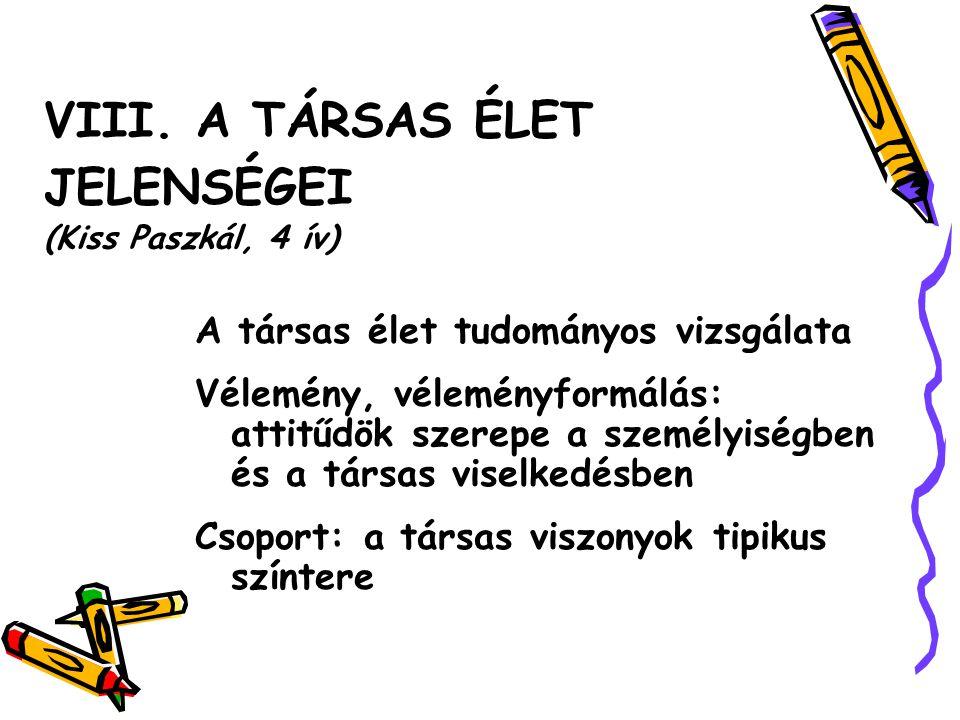 VIII. A TÁRSAS ÉLET JELENSÉGEI (Kiss Paszkál, 4 ív)
