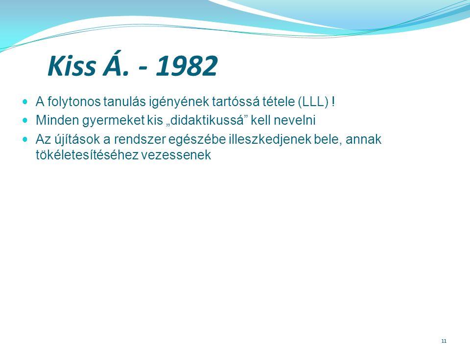 Kiss Á. - 1982 A folytonos tanulás igényének tartóssá tétele (LLL) !