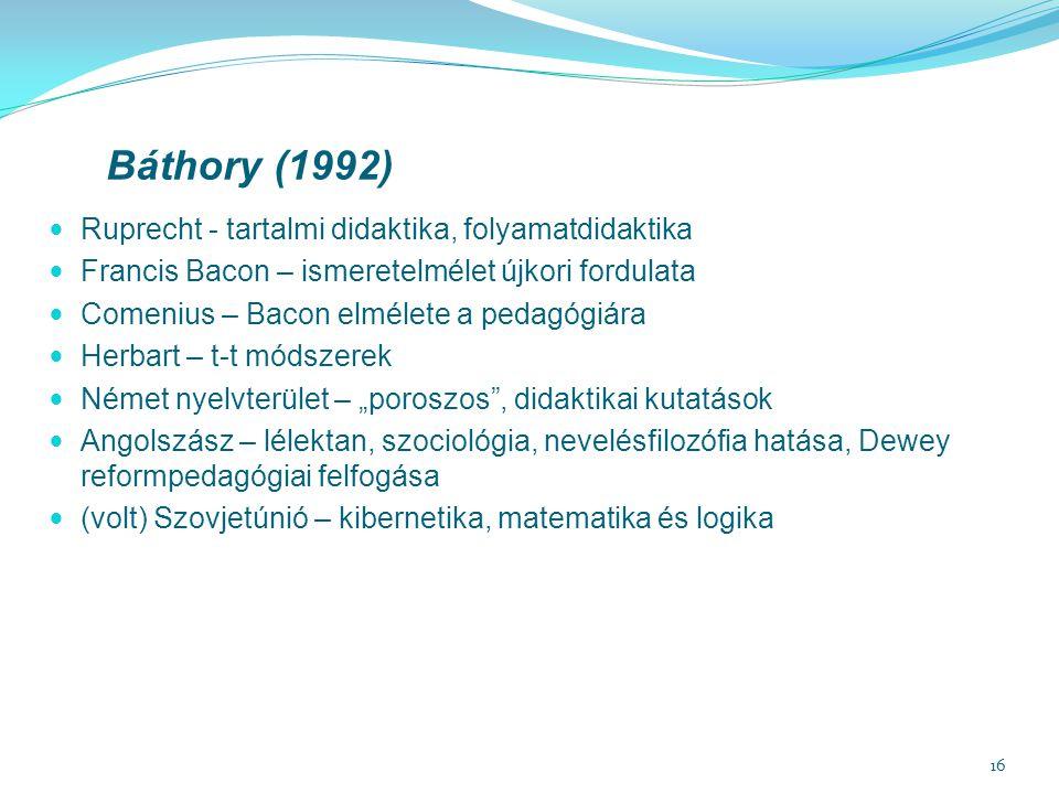 Báthory (1992) Ruprecht - tartalmi didaktika, folyamatdidaktika