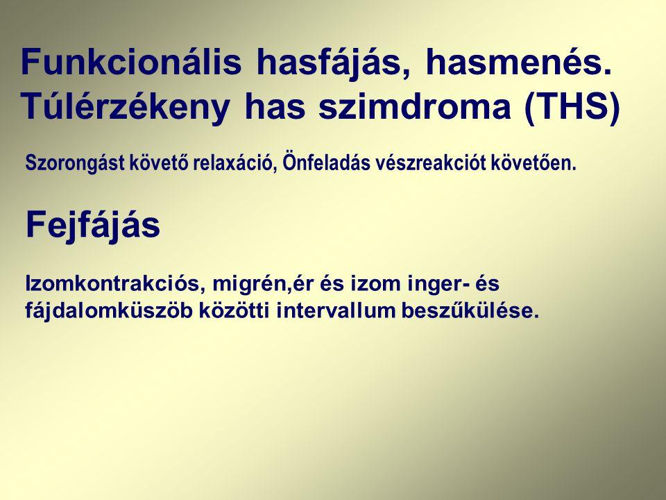 Funkcionális hasfájás, hasmenés. Túlérzékeny has szimdroma (THS)