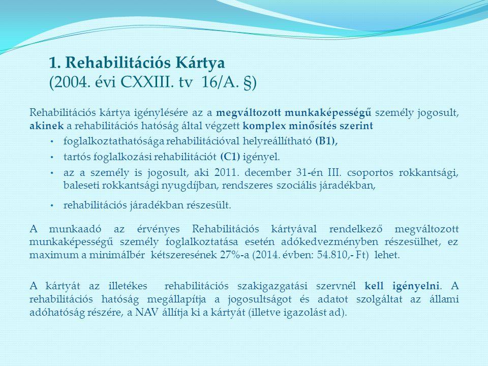 1. Rehabilitációs Kártya (2004. évi CXXIII. tv 16/A. §)