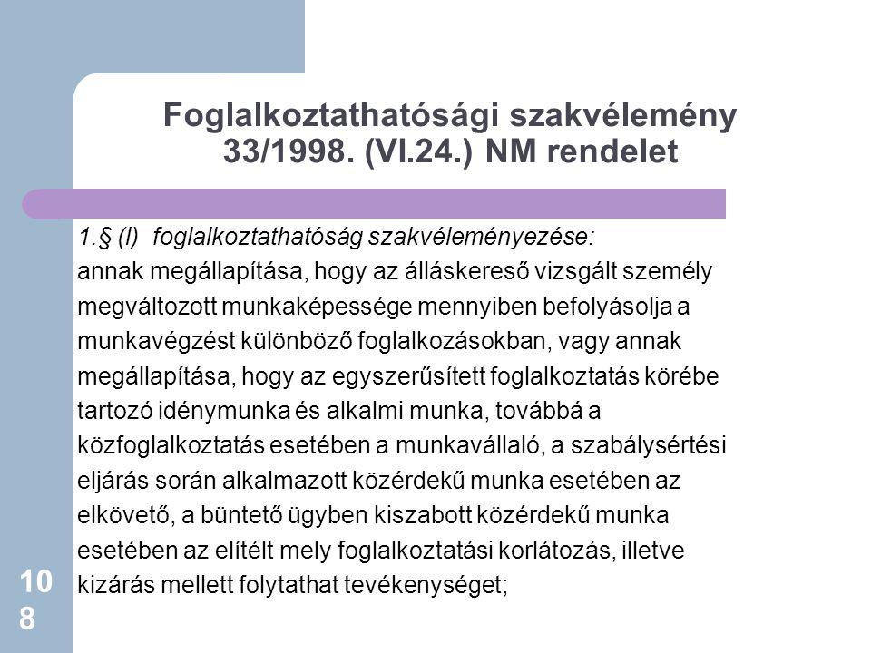 Foglalkoztathatósági szakvélemény 33/1998. (VI.24.) NM rendelet