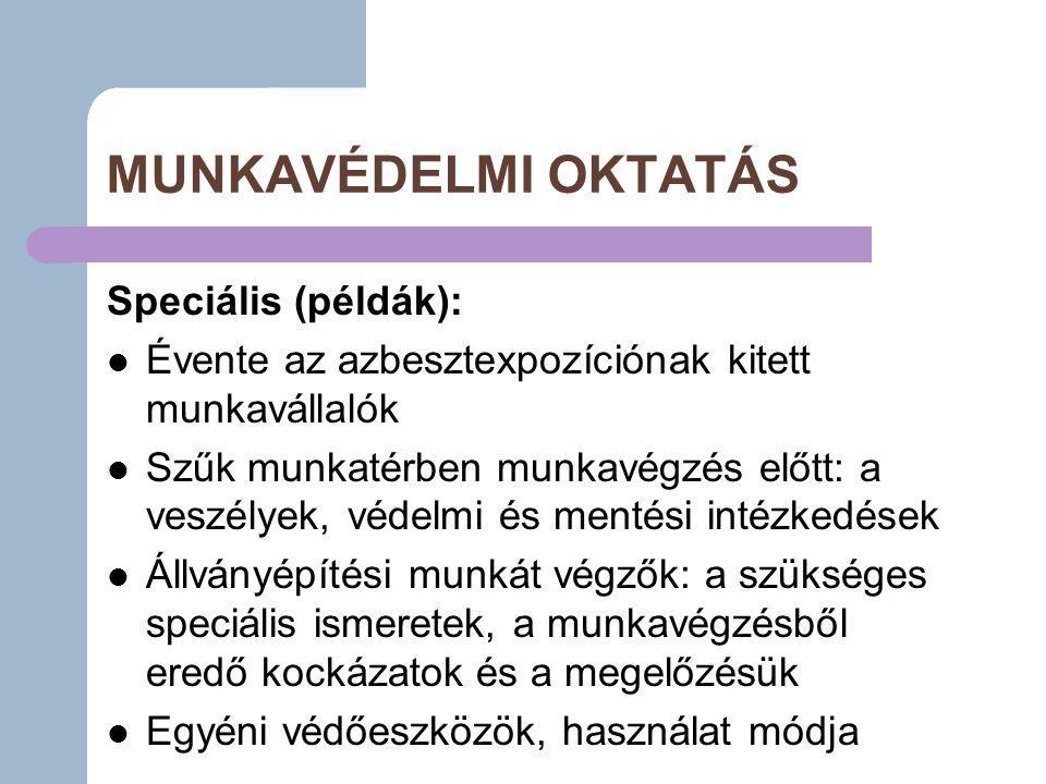 MUNKAVÉDELMI OKTATÁS Speciális (példák):