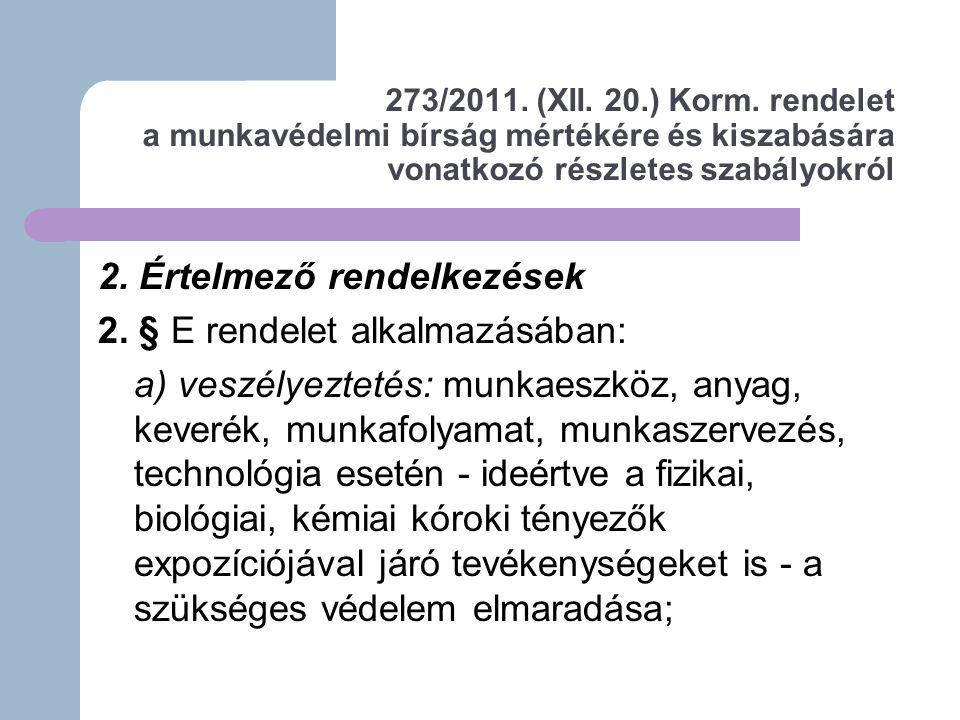 2. Értelmező rendelkezések 2. § E rendelet alkalmazásában: