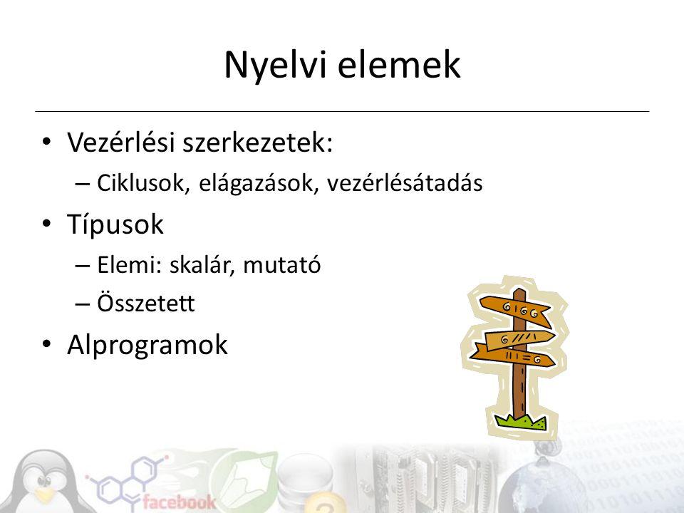 Nyelvi elemek Vezérlési szerkezetek: Típusok Alprogramok
