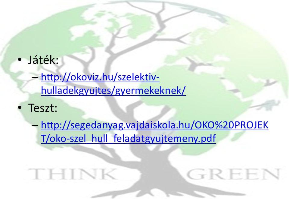Játék: Teszt: http://okoviz.hu/szelektiv-hulladekgyujtes/gyermekeknek/