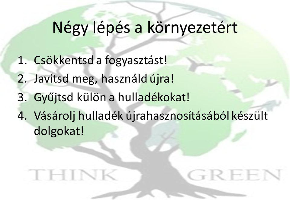 Négy lépés a környezetért