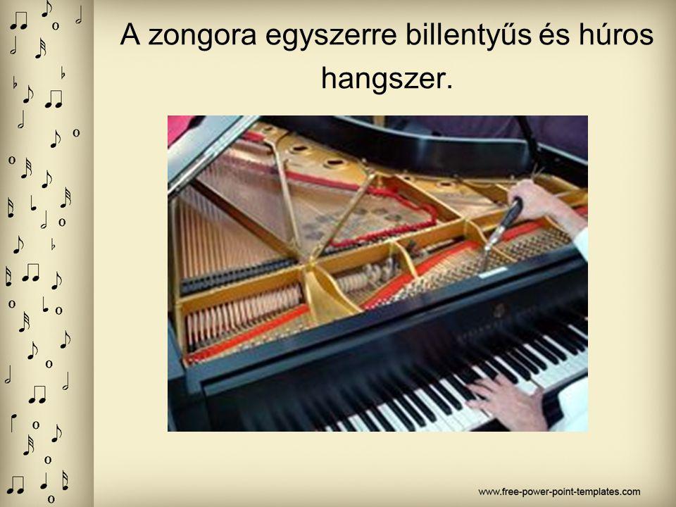 A zongora egyszerre billentyűs és húros hangszer.