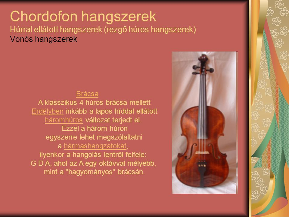 Chordofon hangszerek Húrral ellátott hangszerek (rezgő húros hangszerek) Vonós hangszerek