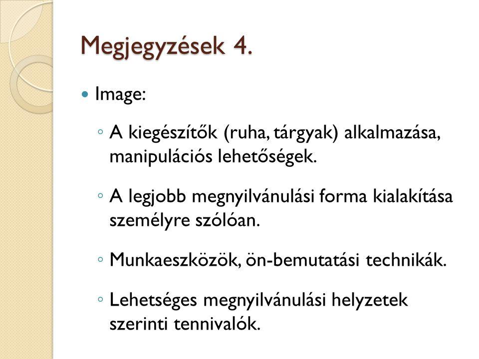 Megjegyzések 4. Image: A kiegészítők (ruha, tárgyak) alkalmazása, manipulációs lehetőségek.