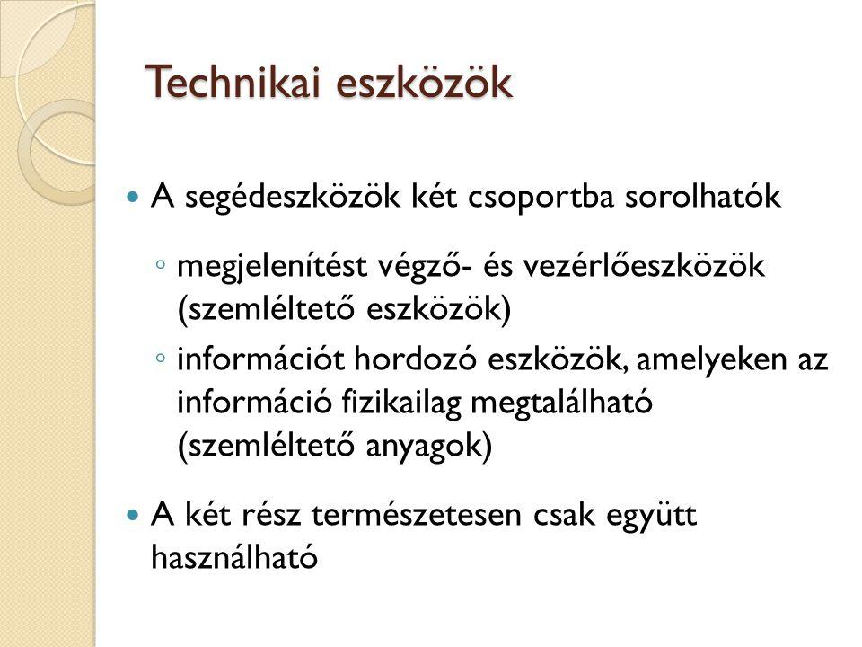 Technikai eszközök A segédeszközök két csoportba sorolhatók