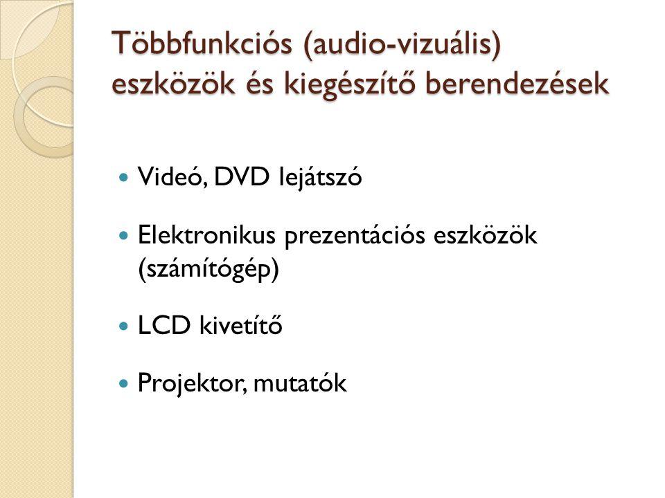 Többfunkciós (audio-vizuális) eszközök és kiegészítő berendezések