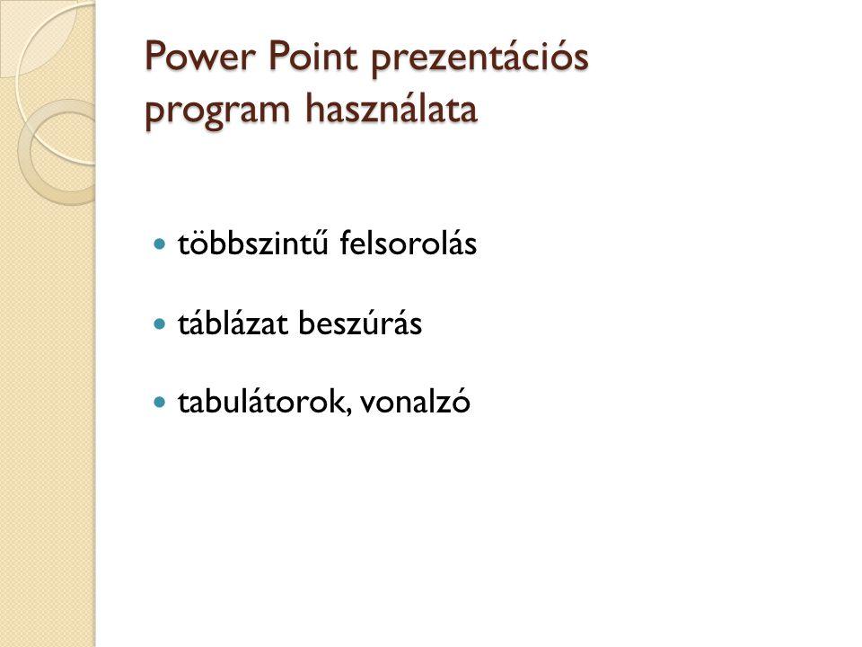 Power Point prezentációs program használata