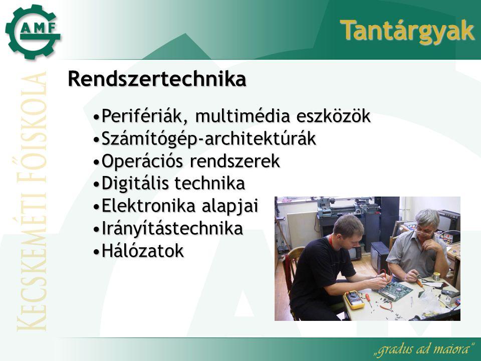 Tantárgyak Rendszertechnika Perifériák, multimédia eszközök