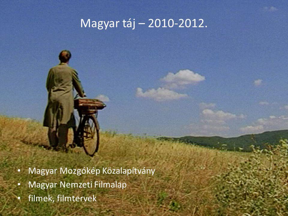 Magyar táj – 2010-2012. Magyar Mozgókép Közalapítvány