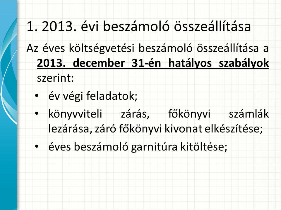 1. 2013. évi beszámoló összeállítása