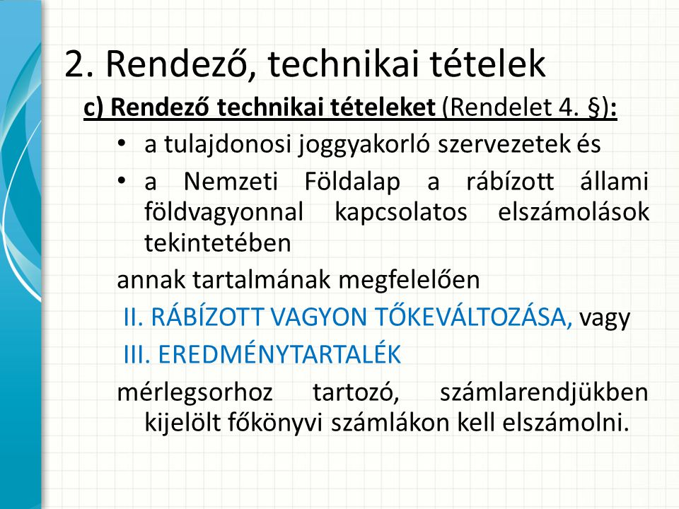 2. Rendező, technikai tételek