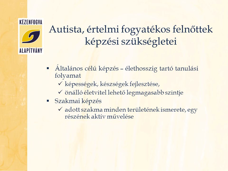 Autista, értelmi fogyatékos felnőttek képzési szükségletei