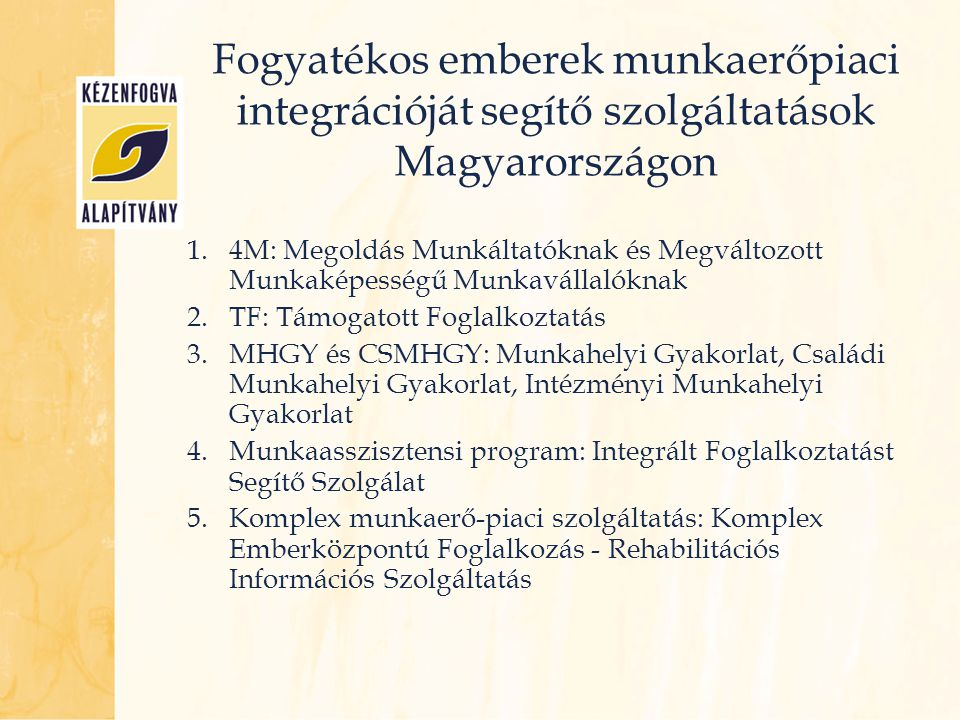 Fogyatékos emberek munkaerőpiaci integrációját segítő szolgáltatások Magyarországon