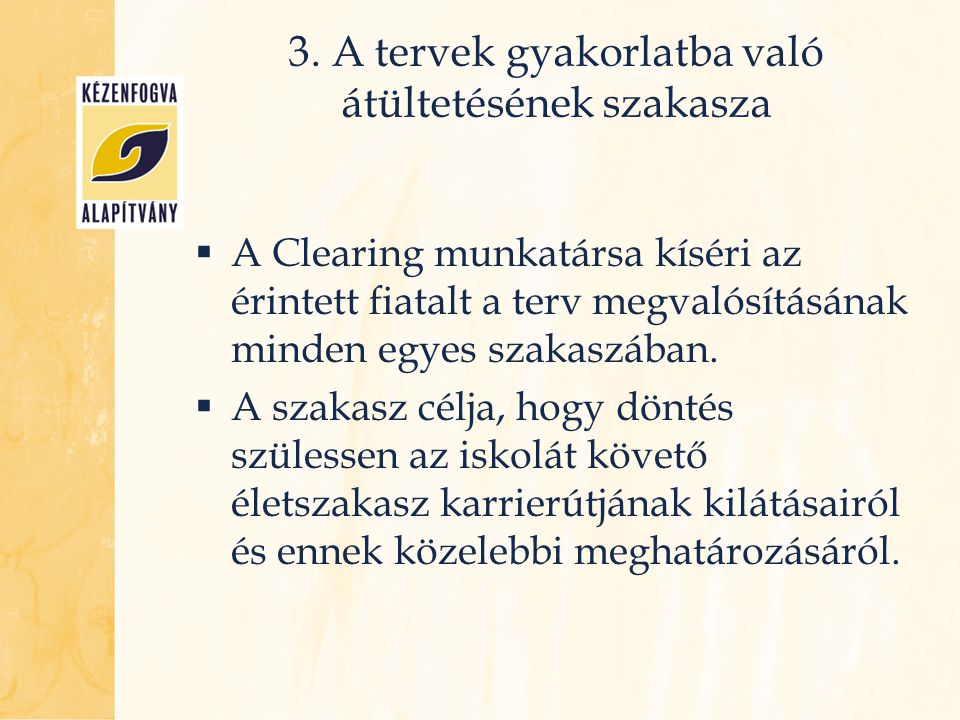 3. A tervek gyakorlatba való átültetésének szakasza