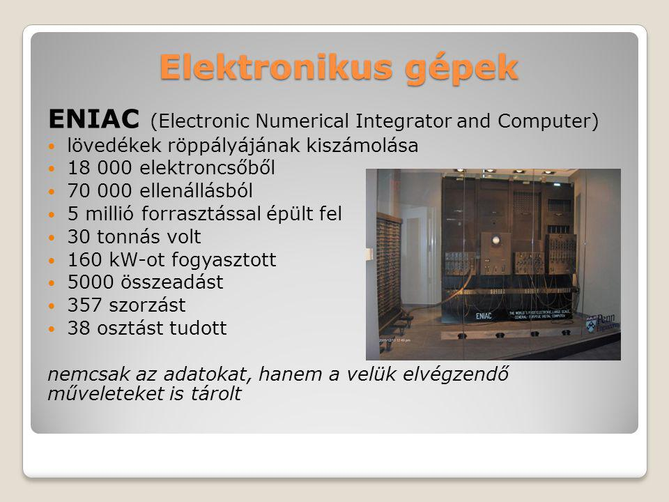 Elektronikus gépek ENIAC (Electronic Numerical Integrator and Computer) lövedékek röppályájának kiszámolása.