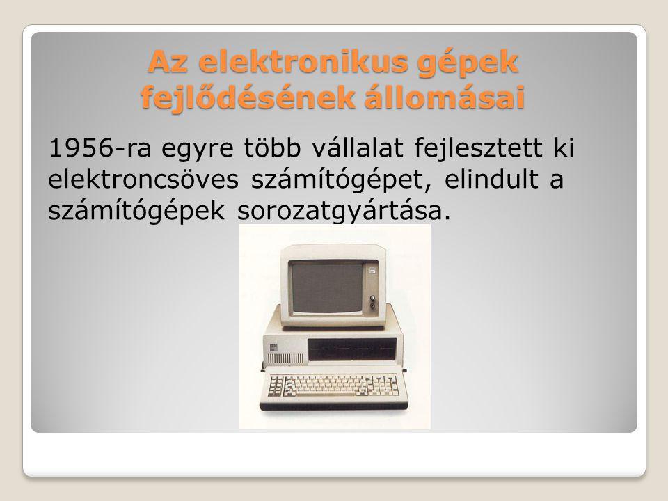 Az elektronikus gépek fejlődésének állomásai